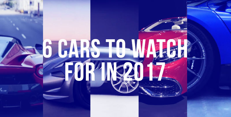 6 exciting cars to watch for in 2017
