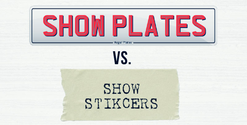 show plates vs. show stickers, which one is best?